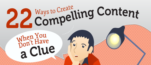 22 ways to create content when you don't have a clue
