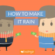 How To Make It Rain