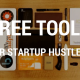 16 Must Have Free Tools For The Startup Hustler