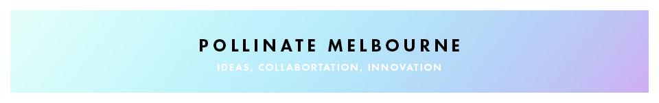 Pollination Melbourne Banner V1