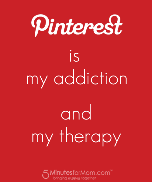 Pinterest is my addiction and my therapy