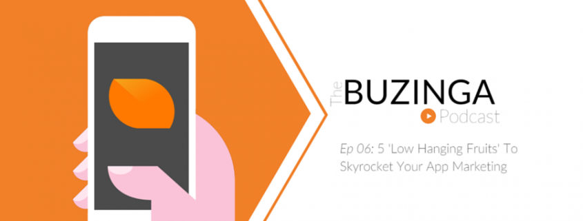06: 5 Low hanging fruits to skyrocket your app marketing