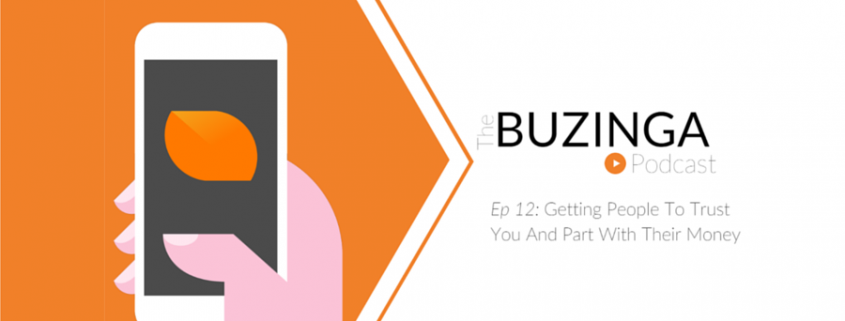 ep 12: Getting People To Trust You And Part With Their Money